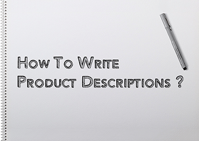 How To Write Product Descriptions For eCommerce Website - Complete Guide