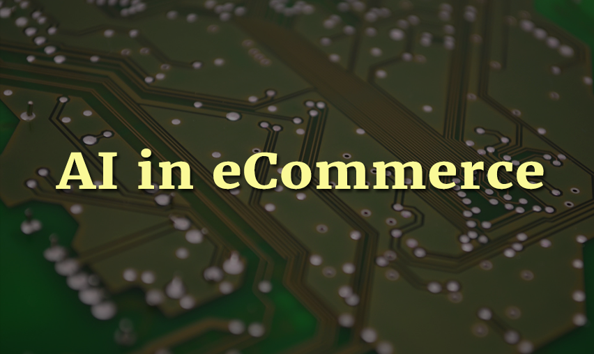 How AI is Affecting eCommerce Sector