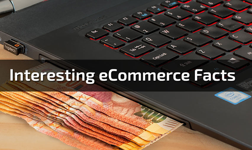 30 Interesting Facts About eCommerce