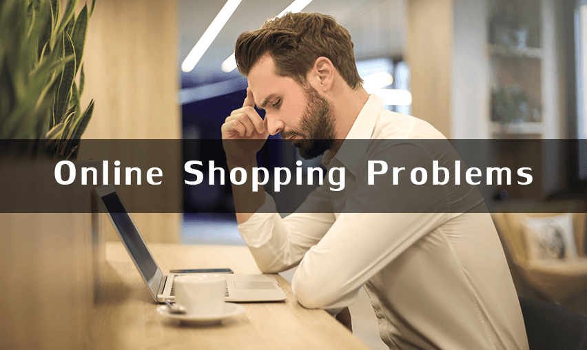 Problems Customers Face While Shopping Online
