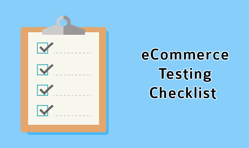 Ultimate Testing Checklist for eCommerce Websites
