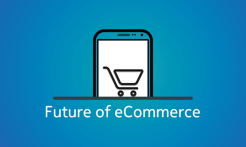 What is the Future of Ecommerce ?