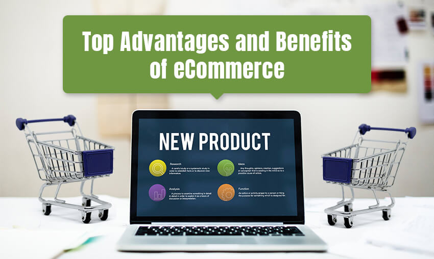Top Advantages and Benefits of eCommerce