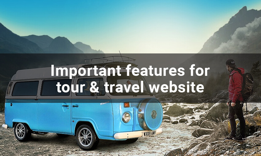 Important Features for your Tour & Travel Website Portal