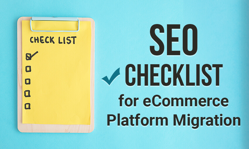 SEO Checklist for eCommerce Platform Migration
