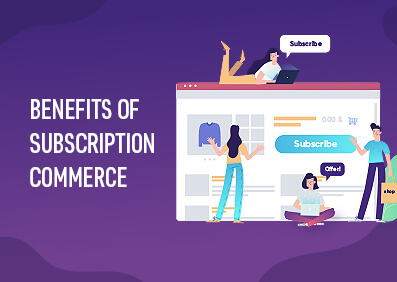 Benefits of Subscription Based eCommerce Model Banner