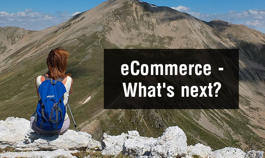 Easy Days for Ecommerce are Over. What's the Next?