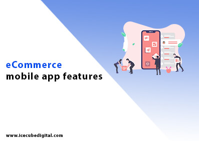 9 must-have features to make your ecommerce mobile app successful